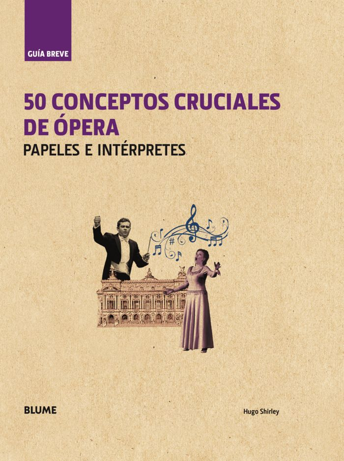 Guia breve. 50 conceptos cruciales de opera