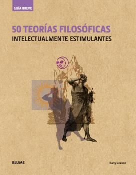 Guia breve. 50 teorias filosoficas (rustica)