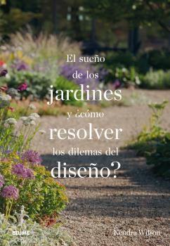 Sueño de los jardines y ¿como resolver los dilemas del diseñ