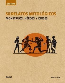 Guia breve. 50 relatos mitologicos (rustica)