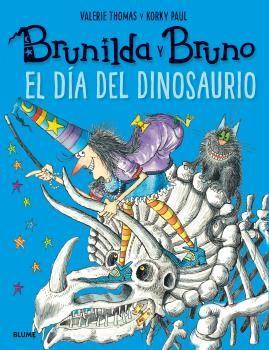 Brunilda y bruno. el dia del dinosaurio