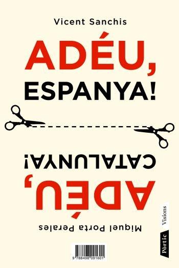 Adeu, espanya / adeu, catalunya