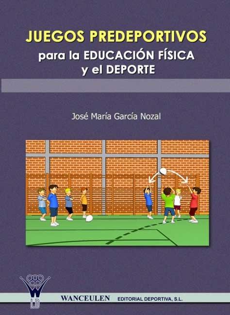 Juegos predeportivos para la educacion fisica y el deporte