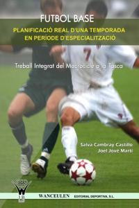 Futbol base treball integrat del macrocicle a la tasca