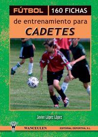 Futbol 160 fichas entrenamiento cadetes