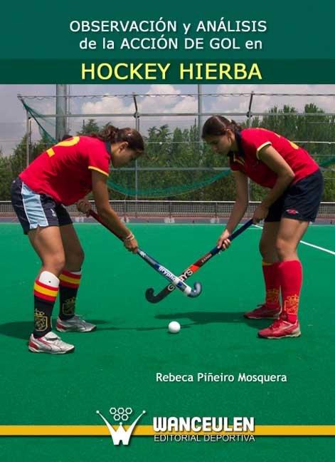 Observacion y analisis de la accion de gol en hockey hierba