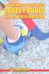 Habilidades de deslizamiento sobre patines en el contexto ed