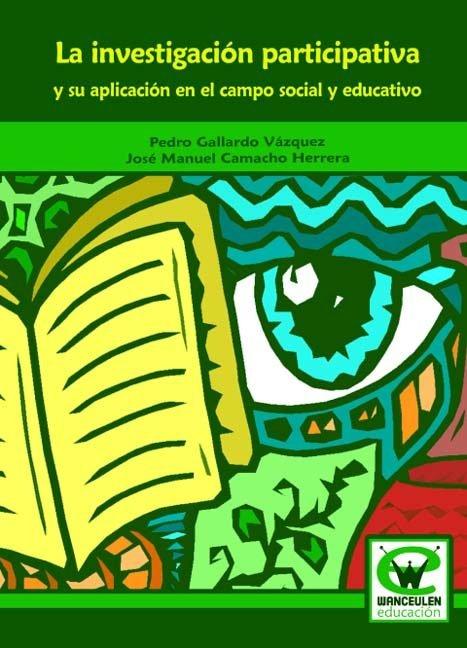 Investigacion participativa y su aplicacion en el campo soci