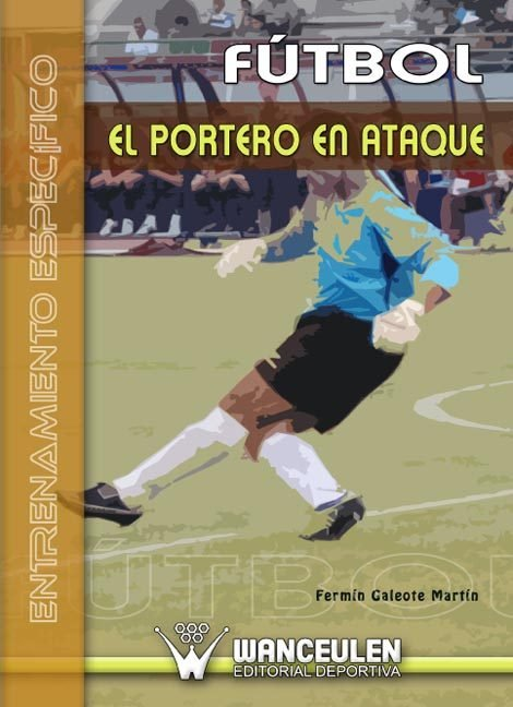 Futbol el portero en ataque