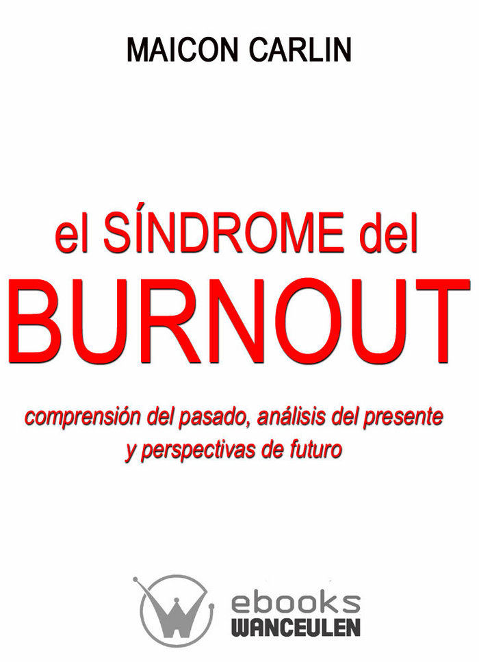 Sindrome de burnout: comprension del pasado, analisis del pr