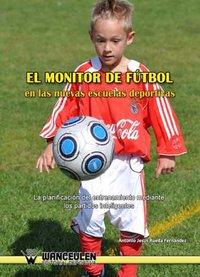 Monitor de futbol en las nuevas escuelas deportivas