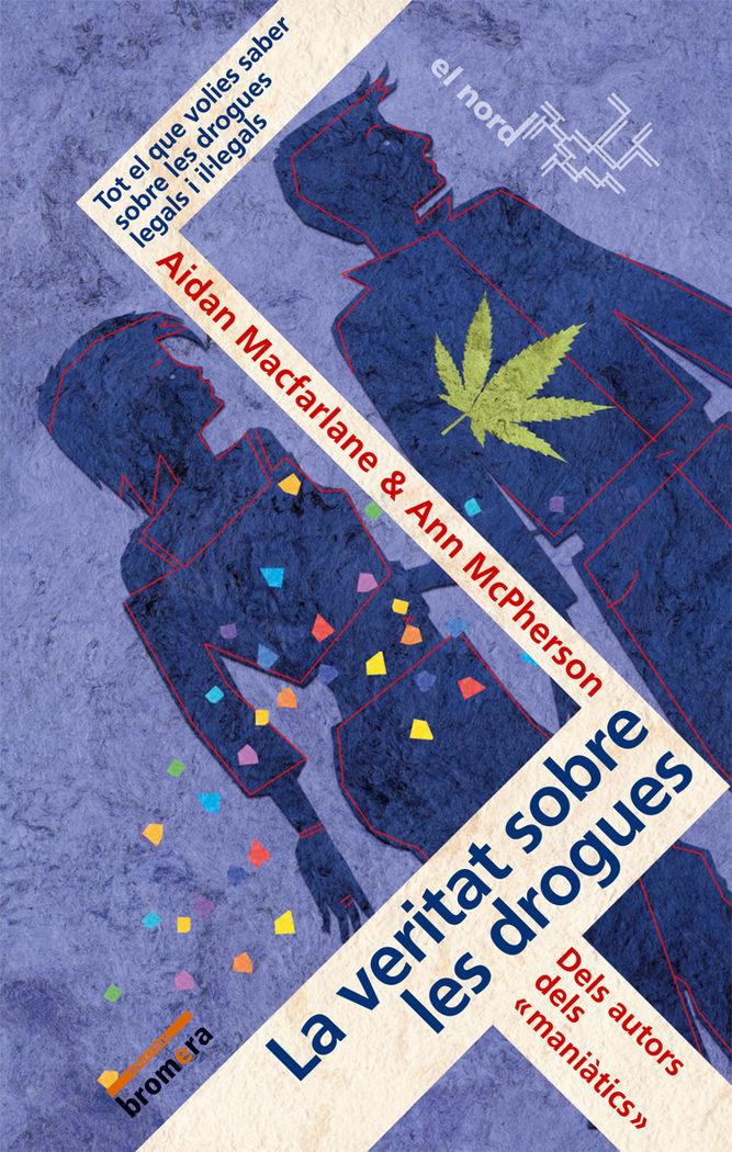 Veritat sobre les drogues,la