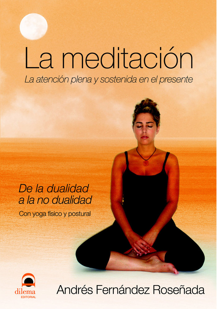 Meditacion la atencion plena y sostenida en el presente,la