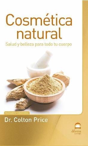 Cosmetica natural salud y belleza para todo tu cuerpo