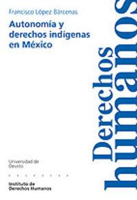 Autonomia y derechos indigenas en mexico