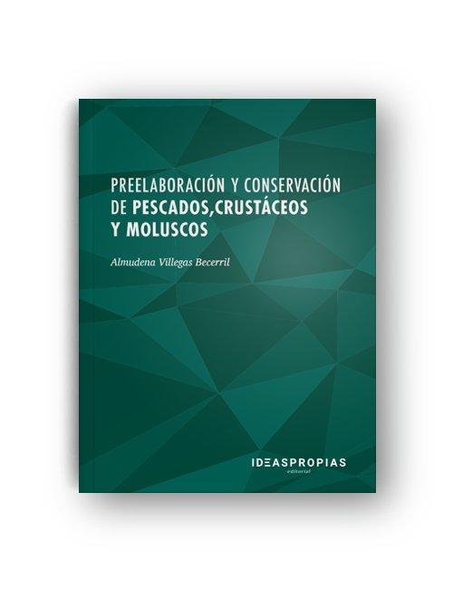 Preelaboracion y conservacion de pescados crustaceos y molu