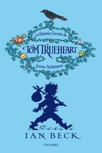 Historia secreta de tom trueheart joven aventurero