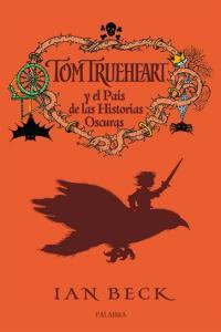 Tom trueheart y el pais de las historias oscuras