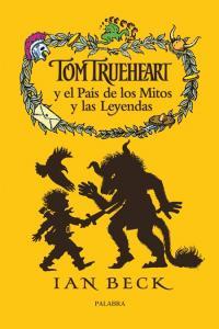 Tom trueheart y el pais de los mitos y las leyendas