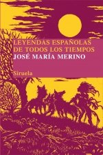 LEYENDAS ESPAÑOLAS DE TODOS LOS TIEMPOS. - Jose-Maria Merino