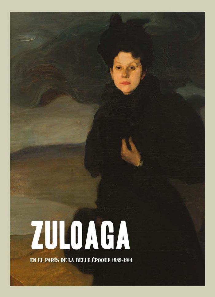Zuloaga en el paris de la belle epoque 1889-1914
