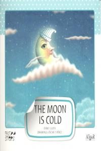 The moon is cold