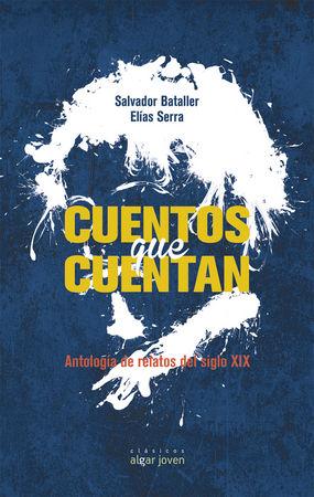 Cuentos que cuentan antologia de relatos del siglo xix