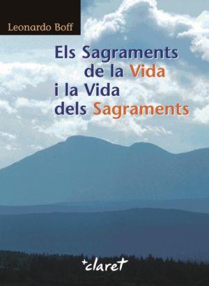 Els sagraments de la vida i la vida dels sagraments