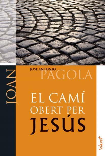 Cami obert per jesus. joan,el