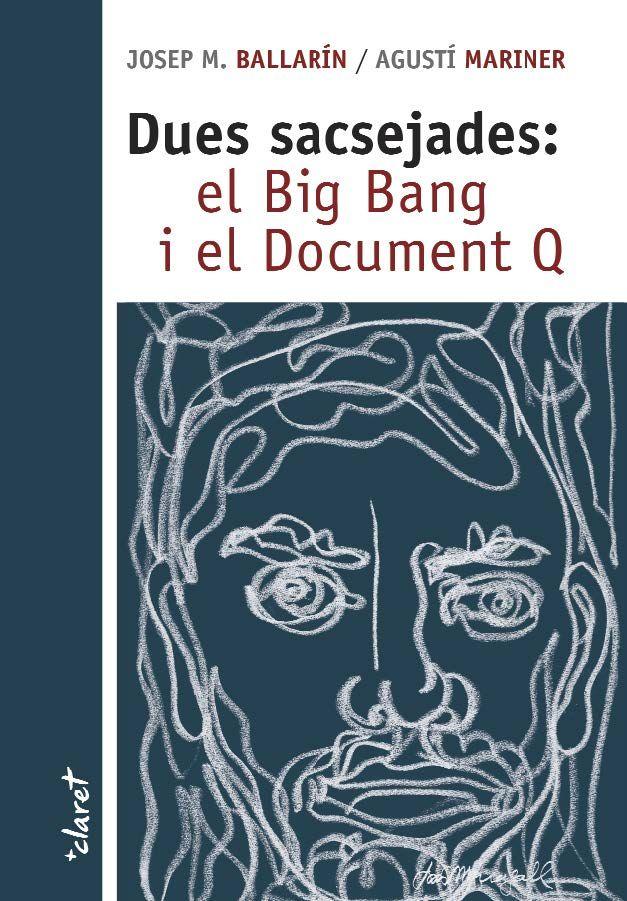 Dues sacsejades: el big bang i el document q
