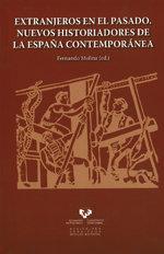 Extranjeros en el pasado nuevos historiadores de españa cont