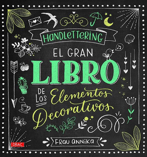 Handlettering el gran libro de los elemetos decorativos