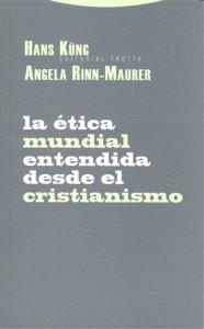 Etica mundial entendida desde el cristianismo