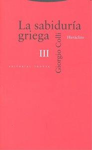 Sabiduria griega, la (iii) heraclito