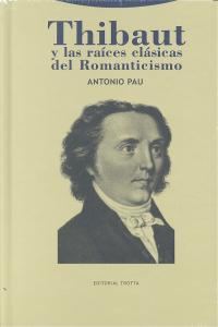 Thibaut y las raices clasicas del romanticismo