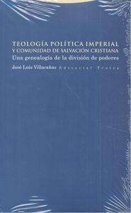 Teologia politica imperial y comunidad de salvacion cristia