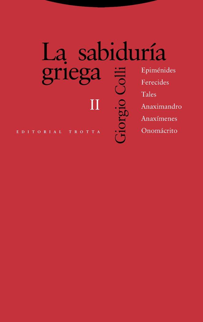 Sabiduria griega ii,la