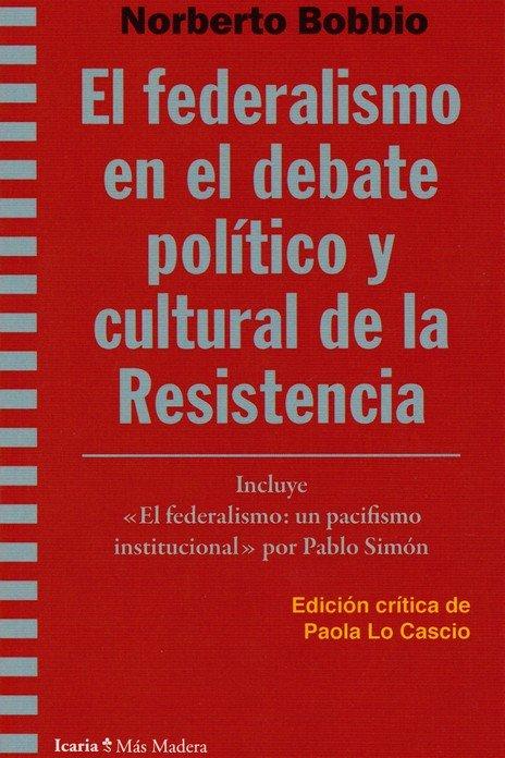 Federalismo en el debate politico y cultural de la resisten