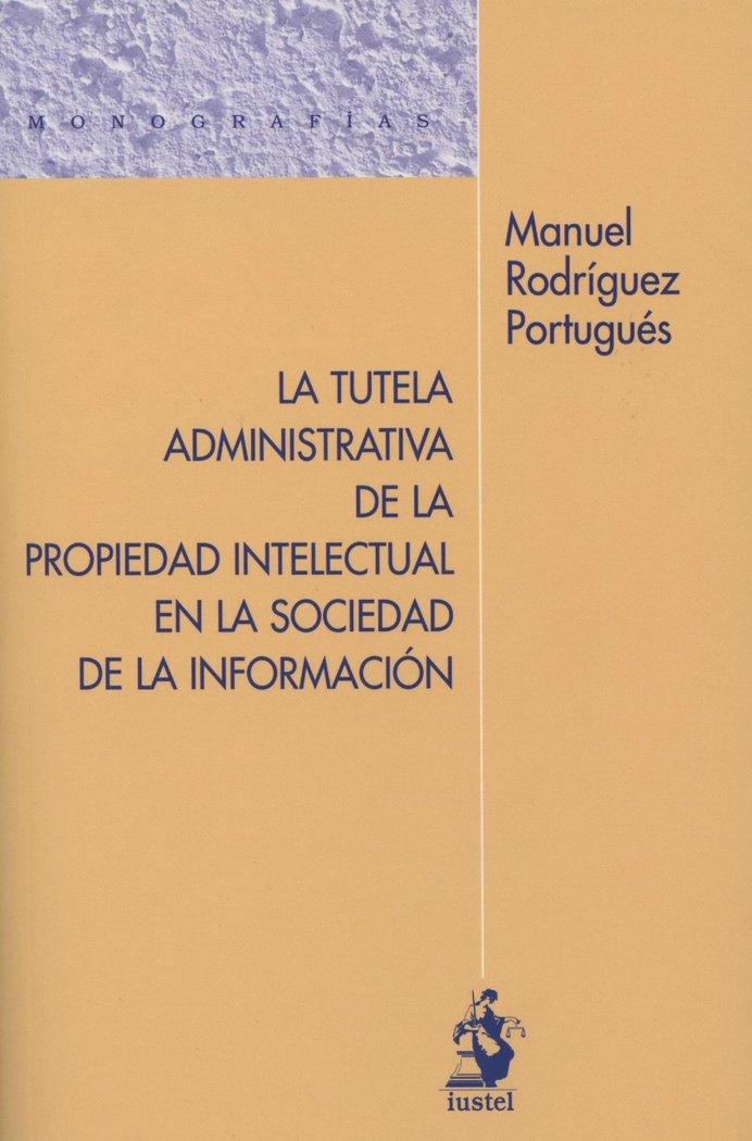 Tutela administrativa de la propiedad intelectual en la soci