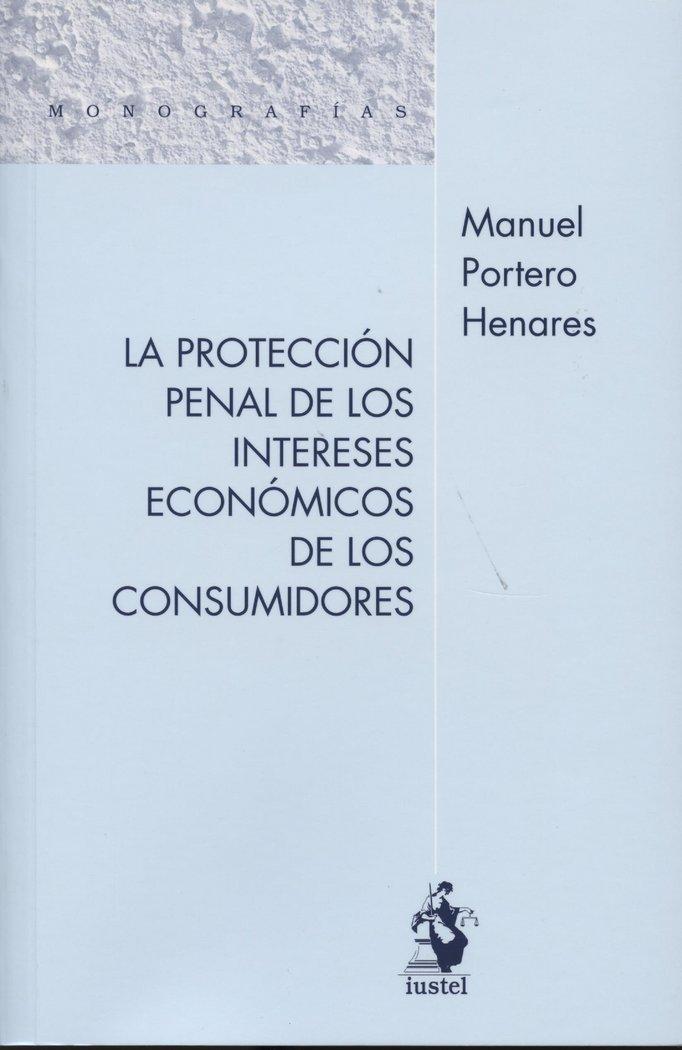 Proteccion penal de los intereses economicos de los consumid