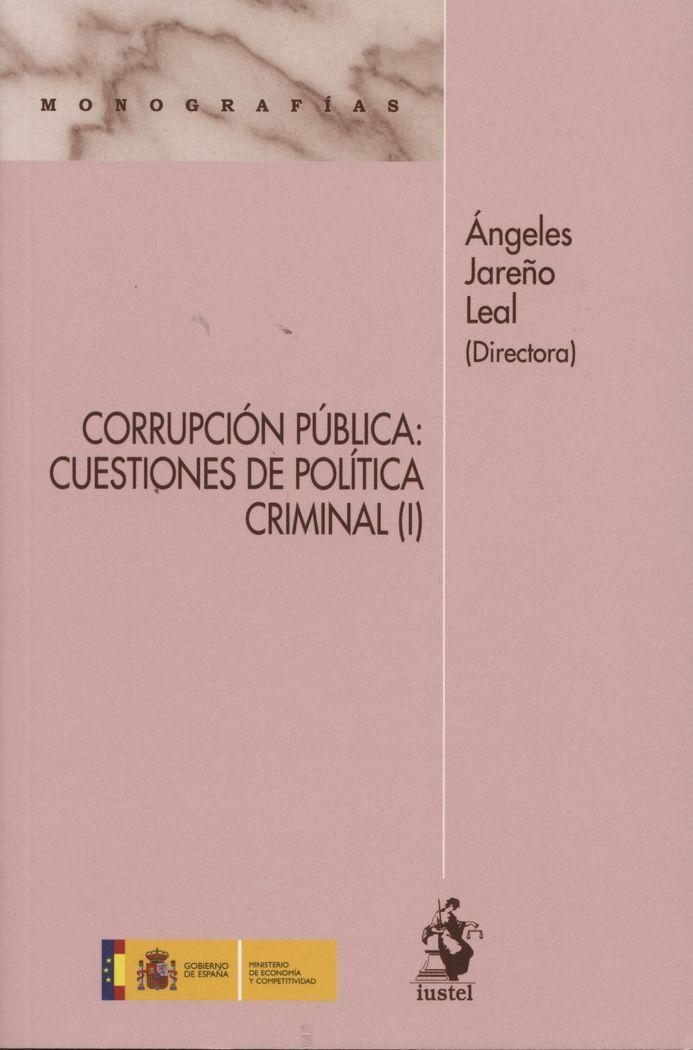 Corrupcion publica: cuestiones de politica criminal (i)