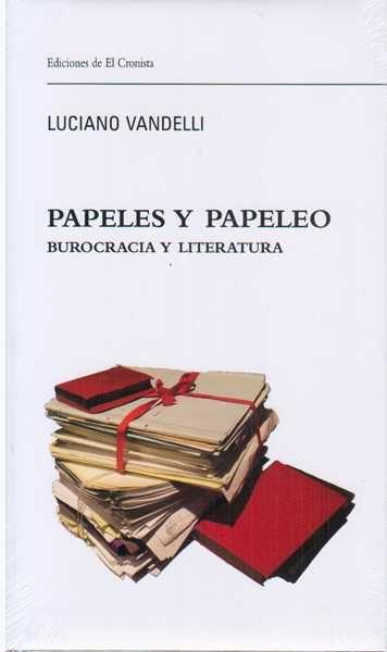 Papeles y papeleo. burocracia y literatura