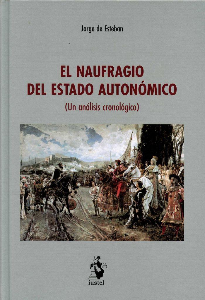 Naufragio del estado autonomico (un analisis cronologico),el