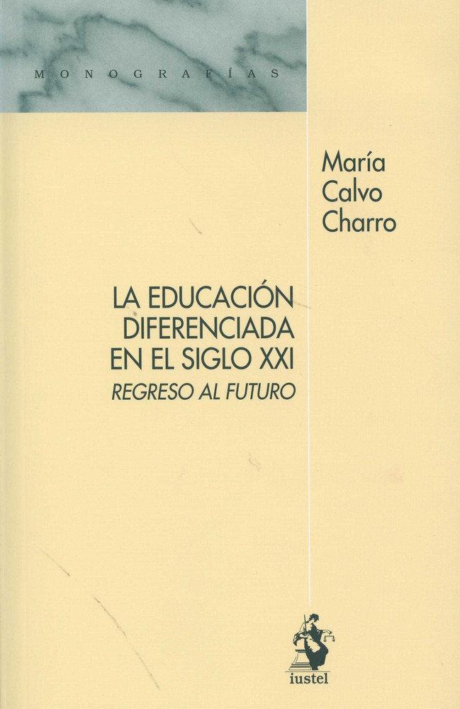 Educacion diferenciada en el siglo xxi. regreso al futuro,la