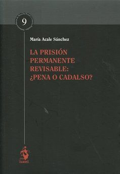 Prision permanente revisable: ¿pena o cadalso?,la