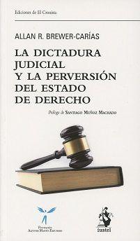 Dictadura judicial y la perversion del estado de derecho,la