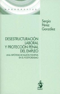Desectructuracion laboral y proteccion penal del empleo