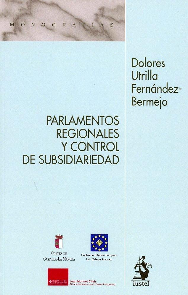 Parlamentos regionales y el control de subsidiariedad,los