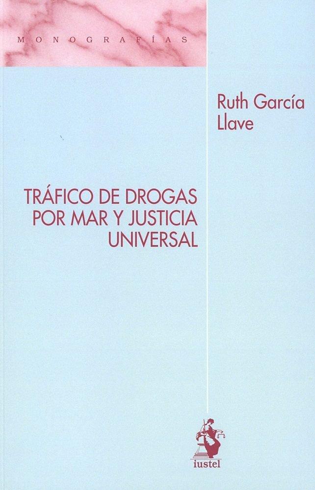 Trafico de drogas por mar y justicia universal