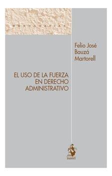 Uso de la fuerza en derecho administrativo,el